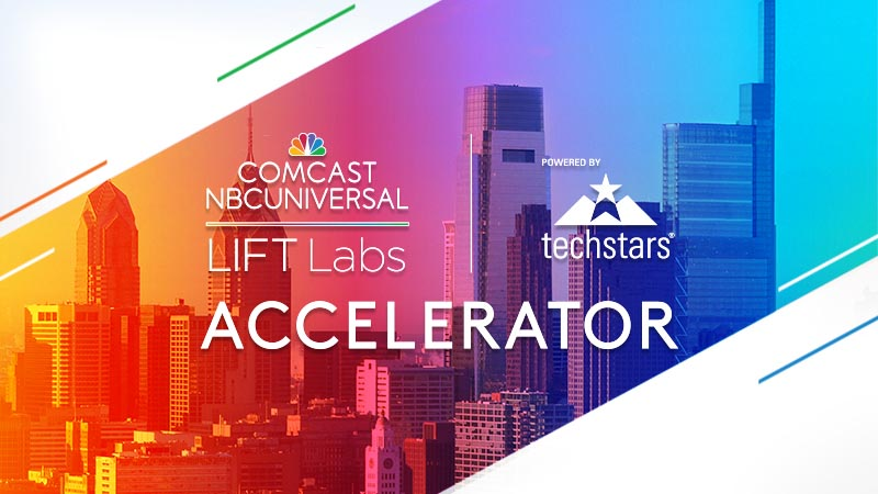 Applications Open for the Comcast NBCUniversal LIFT Labs Accelerator, powered by Techstars